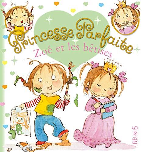 9782215083948: Zoé et les bêtises (Princesse parfaite)