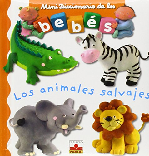 9782215086505: Los animales salvajes/The Wild Animals (Mini Diccionario De Los Bebes/Babies Mini Dictionary)