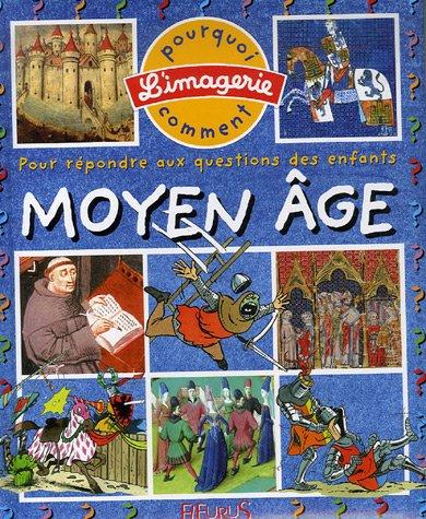 9782215087182: Le Moyen Age : Pour r�pondre aux questions des enfants