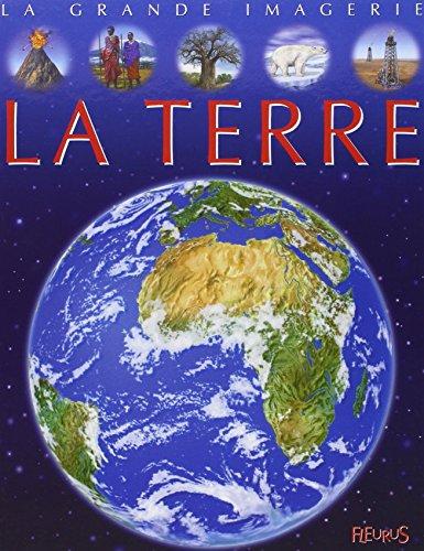 9782215087427: La Grande Imagerie Fleurus: LA Terre