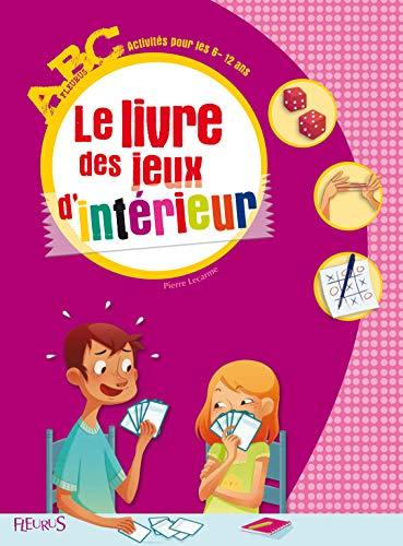 9782215091936: Le livre des jeux d'int�rieur : Activit�s pour les 6-12 ans (Abc)