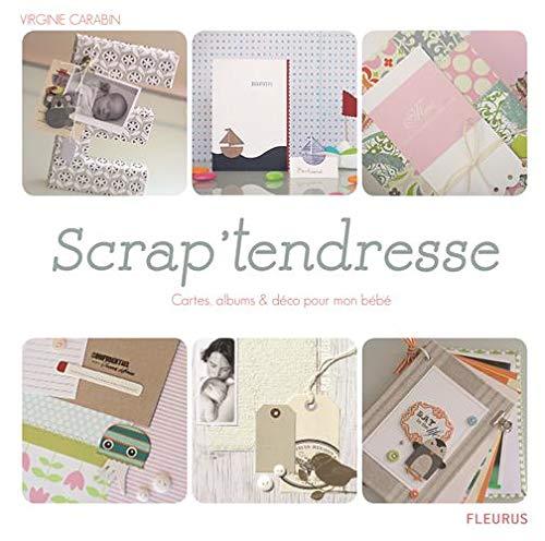 9782215091950: Scrap'tendresse : Cartes, albums & déco pour mon bébé