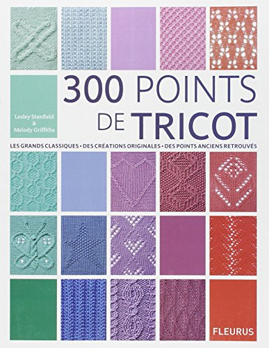 9782215091981: 300 points de tricot : Les grands classiques, des créations originales, des points anciens retrouvés