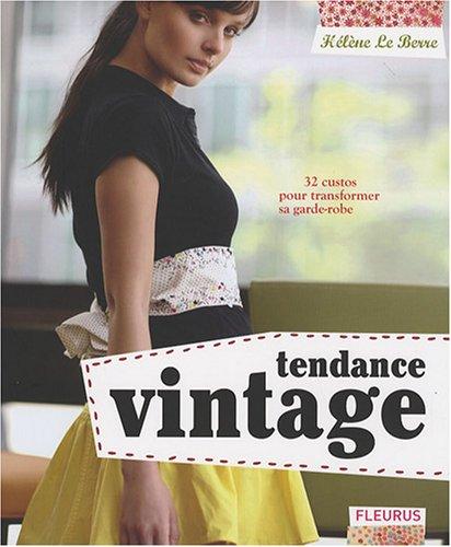 9782215093022: Tendance vintage : 32 custos pour transformer sa garde-robe