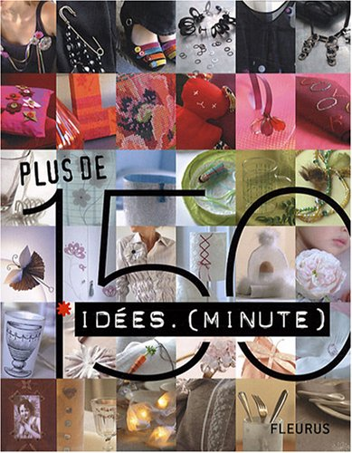 Plus de 150 idées. (minute): Christophe Savouré