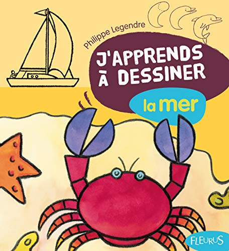 9782215094203: Philippe legendre - j apprends à dessiner - La mer - fleurus