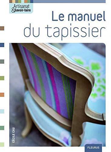 Le manuel du tapissier - Cécile Cau