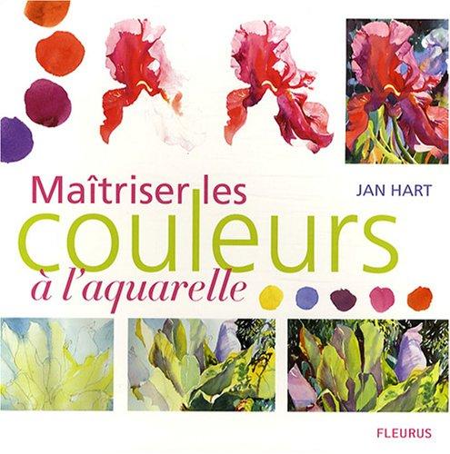 Maîtriser les couleurs à l'aquarelle (French Edition) (2215094672) by [???]