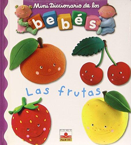 9782215096672: Las frutas/ The Fruits (Mini Diccionario De Los Bebes/ Mini Baby Dictionary) (Spanish Edition)