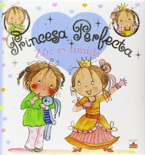 9782215096818: Zoe es timida/ Zoe is Shy (Princesa Perfecta/ Perfect Princess) (Spanish Edition)