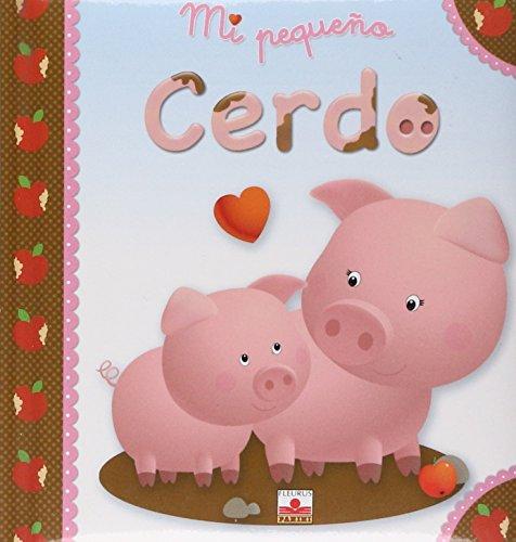 9782215097037: Mi pequeno cerdo/ My Little Pig (Mi Pequeno/ My Little) (Spanish Edition)