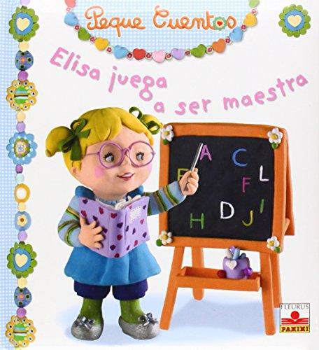9782215097075: Elisa juega a ser maestra/ Elisa Plays Teacher (Peque Cuentos/ Little Stories)