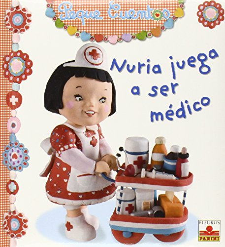 9782215097112: Nuria juega a ser medico/Nuria Plays Doctor (Peque Cuentos/Little Stories)