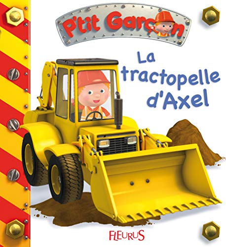 9782215097266: La tractopelle d'Axel (French Edition)