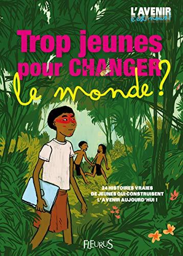 9782215098591: Trop jeunes pour changer le monde ? (French Edition)