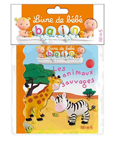 9782215106869: Les animaux sauvages (Livre de bébé bain)