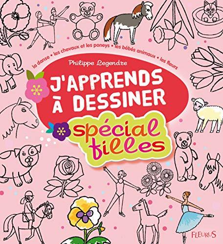 9782215110699: Spécial filles : La danse ; les chevaux et les poneys ; Les bébés animaux ; Les fleurs (J'apprends à dessiner)