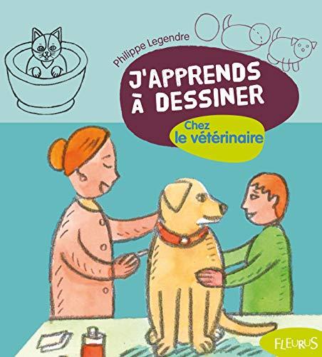 9782215110859: J'apprends à dessiner Chez le vétérinaire