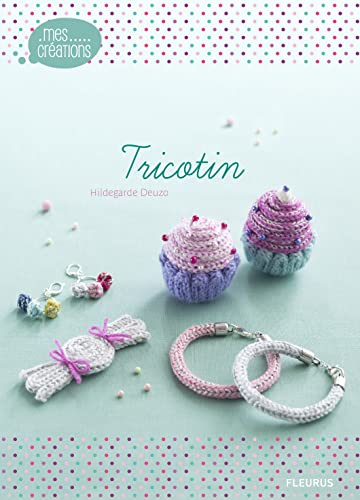 9782215110873: Tricotin (Mes créations)