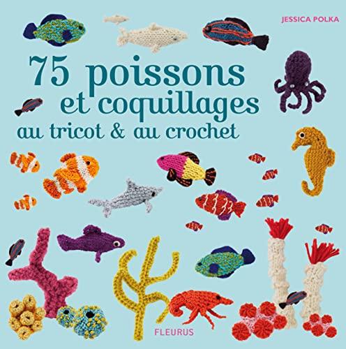 9782215111115: 75 poissons et coquillages au tricot et au crochet