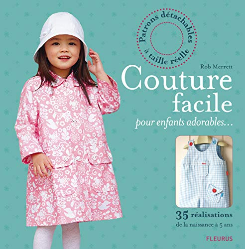 9782215111191: Couture facile pour enfants adorables... : 35 réalisations de la naissance à 5 ans