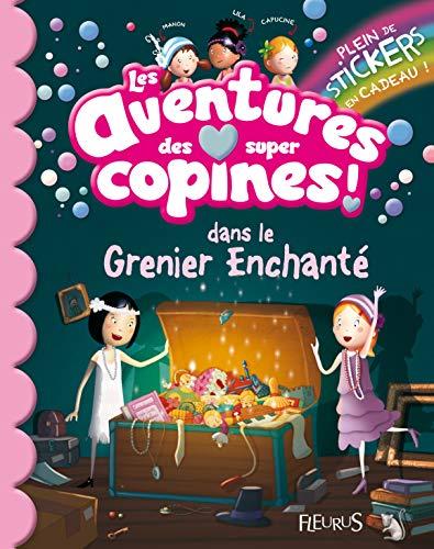 9782215117438: Les aventures des super copines ! : Dans le Grenier Enchanté