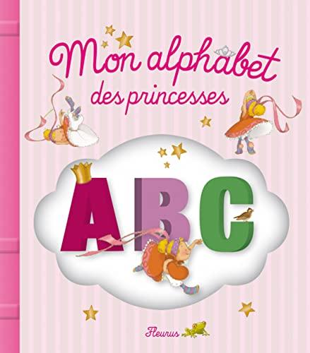 Mon alphabet des princesses: Parachini-Deny, Juliette, Avril,