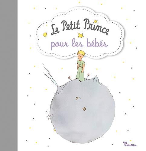 Le Petit Prince pour les bébés : Antoine de Saint-Exupéry