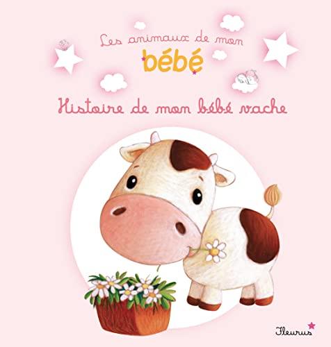 9782215124900: Histoire de mon bébé vache
