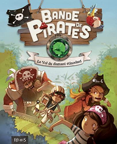 9782215124948: Bande de Pirates : Le Vol du Diamant Etincelant