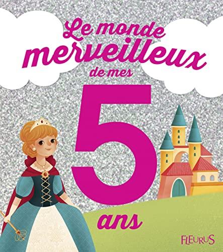 9782215125365: Le monde merveilleux de mes 5 ans : Pour les filles !