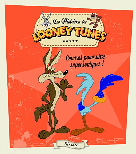 9782215127550: Les Histoires des Looney Tunes : Courses-poursuites supersoniques !