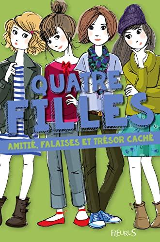 9782215129271: Quatre filles, tome 1 : Amitié, falaises et trésor caché