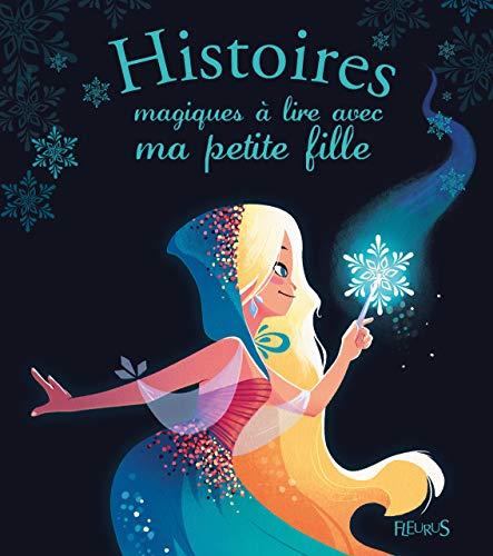 Histoires magiques à lire avec ma petite fille: Charlotte Grossetête