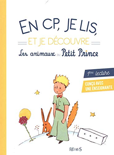 9782215132493 En Cp Je Lis Et Je Decouvre Les Animaux Du Petit Prince Abebooks D Apres Antoine De Saint Exupery 2215132493