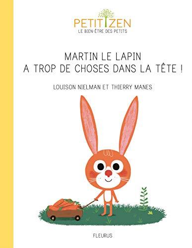9782215132653: Martin le lapin a trop de choses dans la tête ! (Petit Zen, le bien-être des petits)