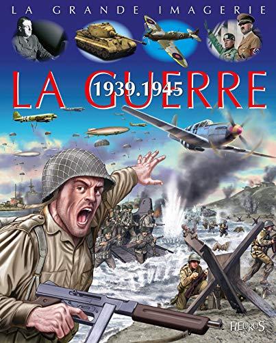 9782215144496: La guerre 1939-1945 (La grande imagerie)