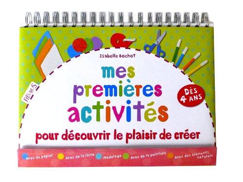 9782215147435: Premières activités : Pour découvrir le plaisir de créer