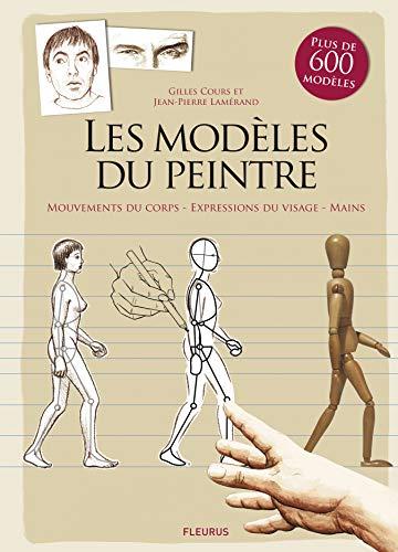 9782215147442: Les modèles du peintre : Mouvements du corps, expressions du visage, mains