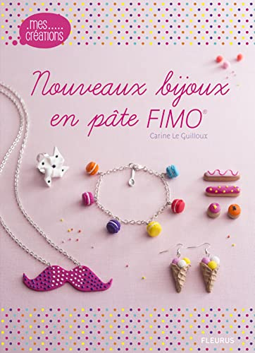 9782215147640: Nouveaux bijoux en pâte Fimo (Mes créations)