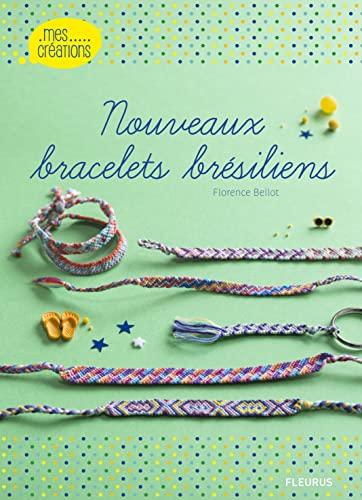 9782215147800: Nouveaux bracelets brésiliens (Mes créations)