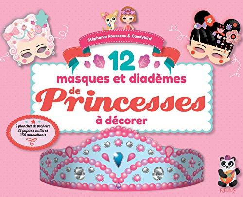 9782215147879: Mes masques et diad�mes de princesses � d�corer