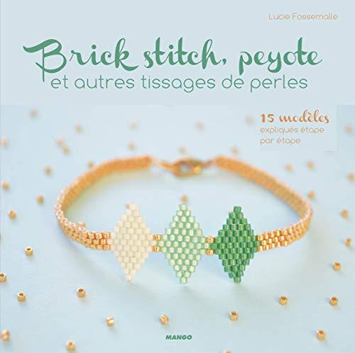 9782215150855: Brick stitch, peyote et autres tissages de perles