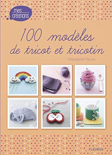 9782215156215: 100 modèles de tricot et tricotin (Mes créations)