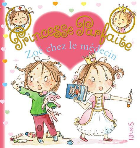 9782215160595: Zoé chez le médecin (PRINCESSE PARFAITE (34)) (French Edition)