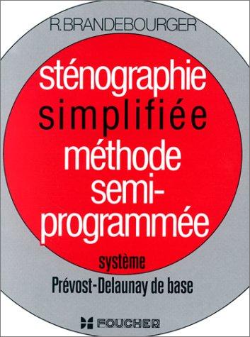 9782216006779: Sténographie simplifiée, méthode semi-programmée : système Prévost-Delaunay de base