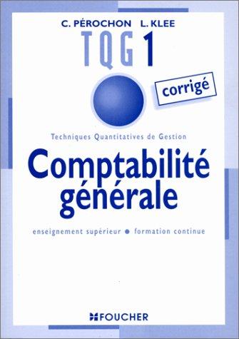 9782216031702: TECHNIQUES QUANTITATIVES DE GESTION 1. Comptabilit� g�n�rale, Corrig�