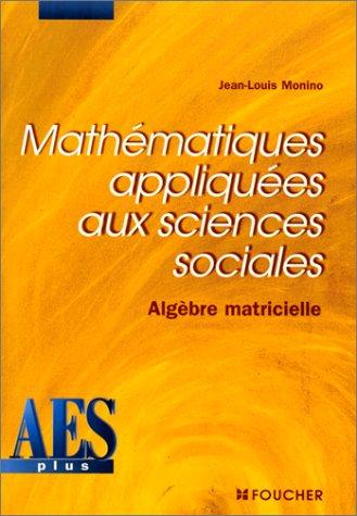 9782216035632: Mathématiques appliquées aux sciences sociales, algèbre matriciel, DEUG AES