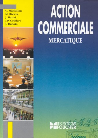 ACTION COMMERCIALE. Mercatique: Jacques Duboin; J