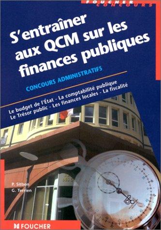 9782216085163: S'entraîner aux QCM sur les finances publiques, le budget de l'État, la comptabilité publique, le trésor public, les finances locales, la fiscalité